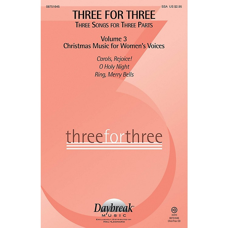 Daybreak MusicThree for Three - Three Songs for Three Parts CHOIRTRAX CD Arranged by Various Arrangers