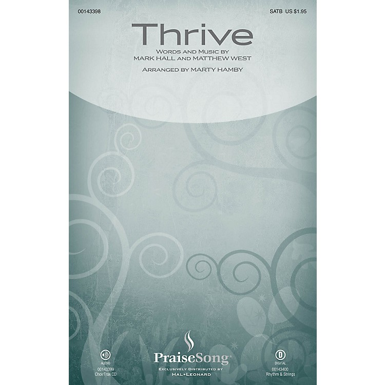 PraiseSongThrive SATB by Casting Crowns arranged by Marty Hamby