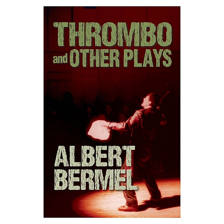 Performing BooksThrombo and Other Plays Applause Books Series Softcover Written by Albert Bermel