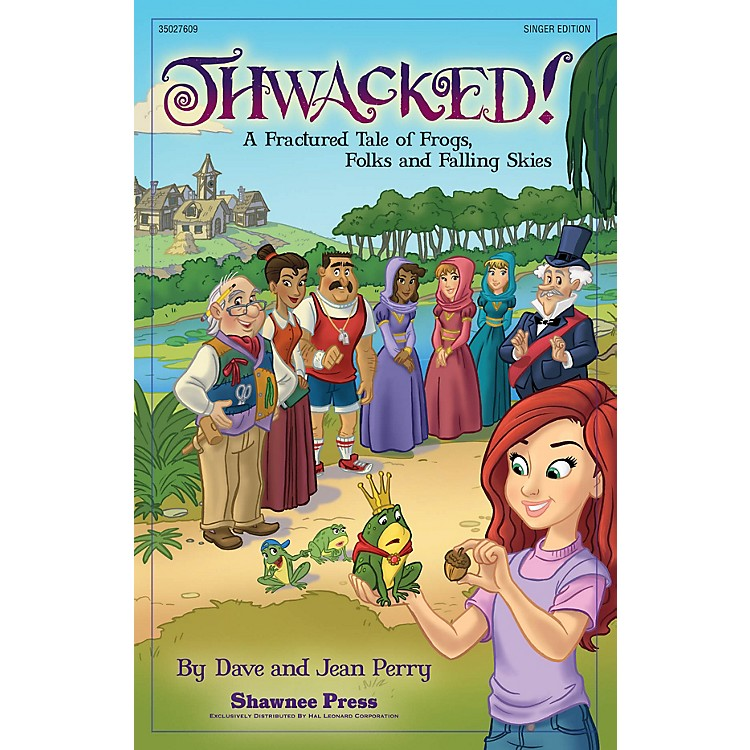 Shawnee PressThwacked! (A Fractured Fable of Frogs, Folks and Falling Skies) Studiotrax CD Composed by Dave Perry