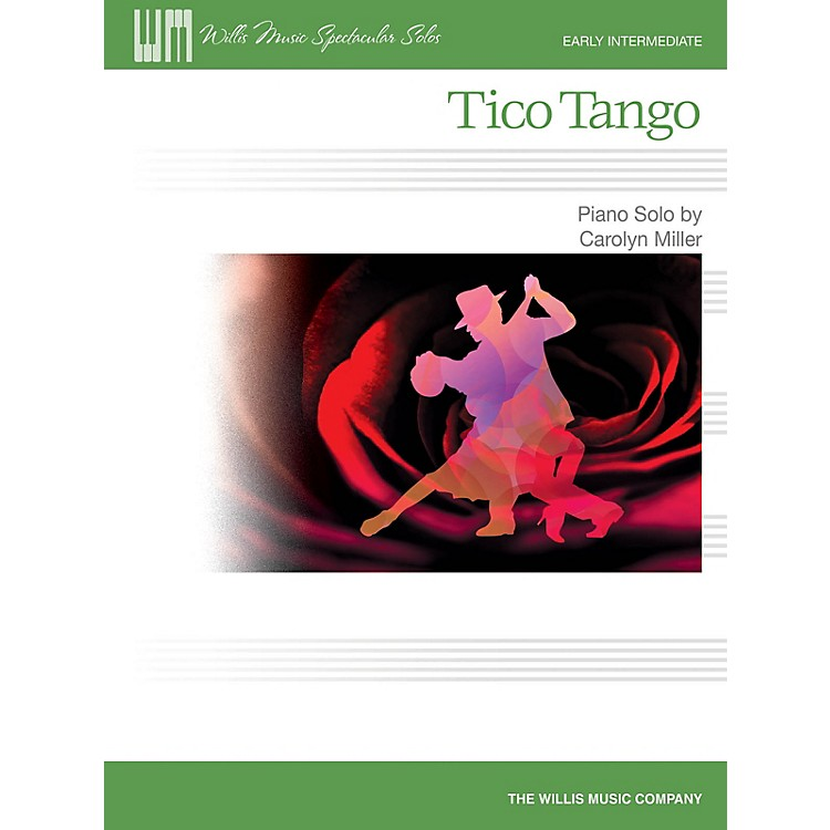 Willis Music Tico Tango (Early Inter Level) Willis Series by Carolyn Miller