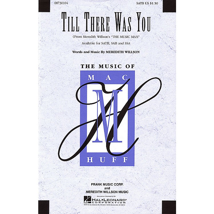 Hal LeonardTill There Was You (from Meredith Willson's The Music Man) SATB arranged by Mac Huff