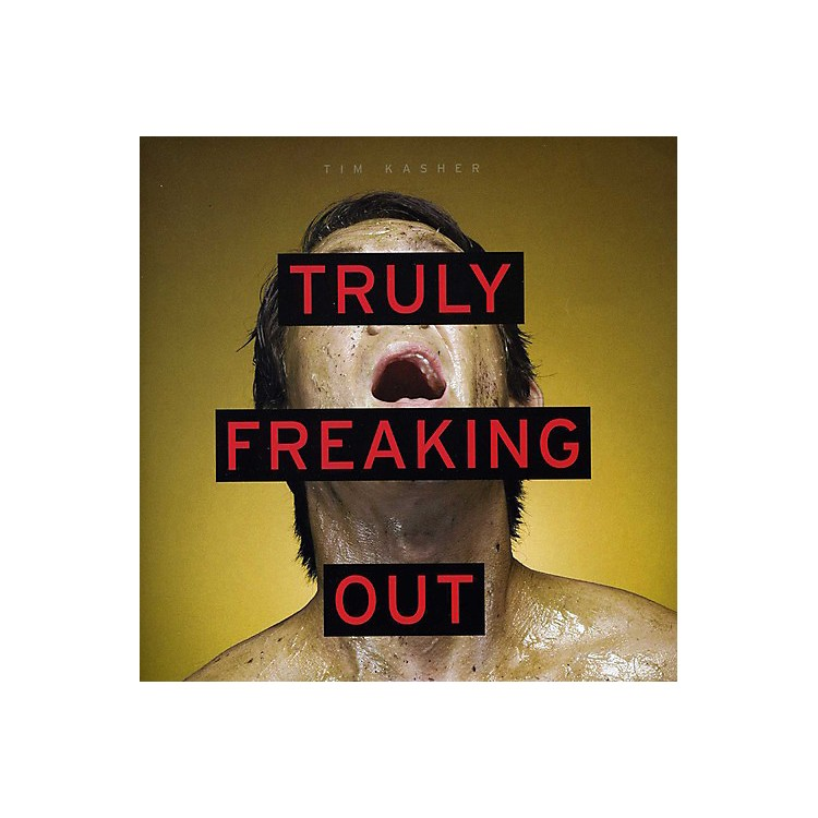 AllianceTim Kasher - Truly Freaking Out