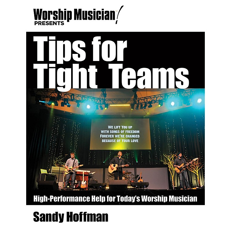 Hal LeonardTips for Tight Teams Worship Musician Presents Series Softcover Written by Sandy Hoffman