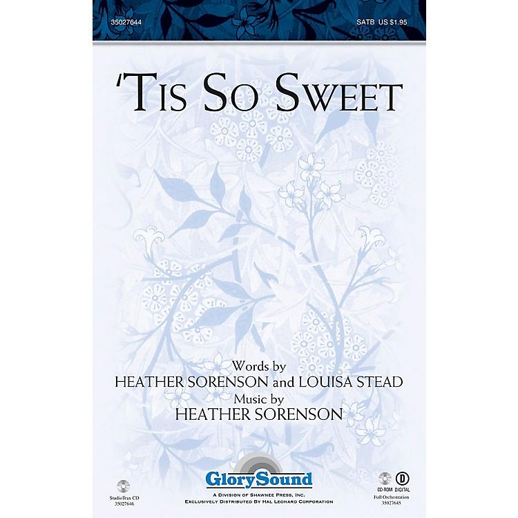 Shawnee Press'Tis So Sweet SATB composed by Heather Sorenson