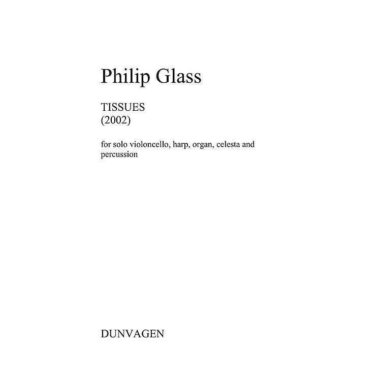 DunvagenTissues (Set of Performance Scores) Music Sales America Series Softcover by Philip Glass