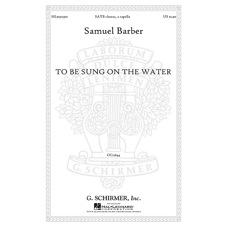 G. SchirmerTo Be Sung on the Water Op. 42, No. 2 SATB a cappella composed by Samuel Barber