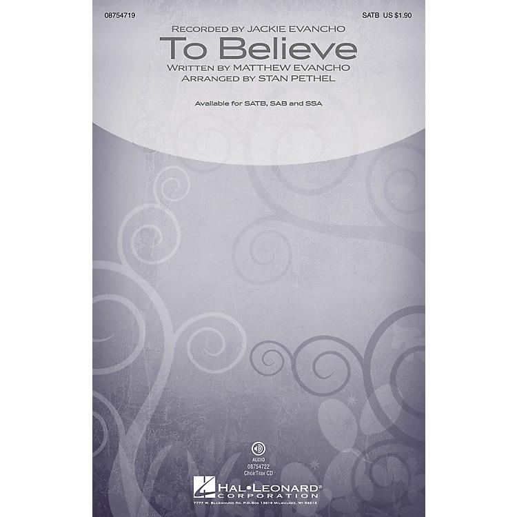 Hal LeonardTo Believe SAB by Jackie Evancho Arranged by Stan Pethel