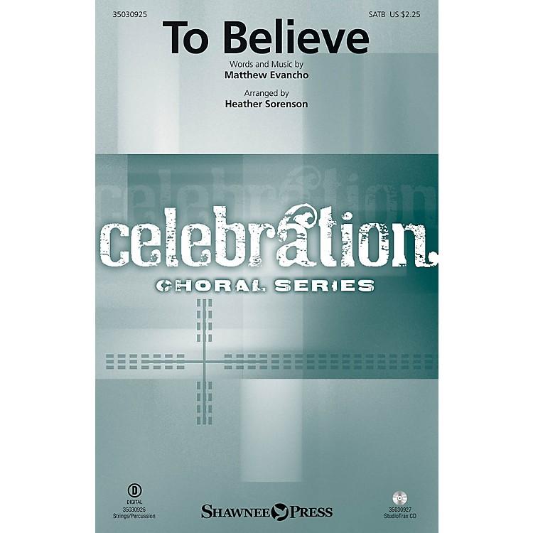 Shawnee PressTo Believe SATB by Jackie Evancho arranged by Heather Sorenson