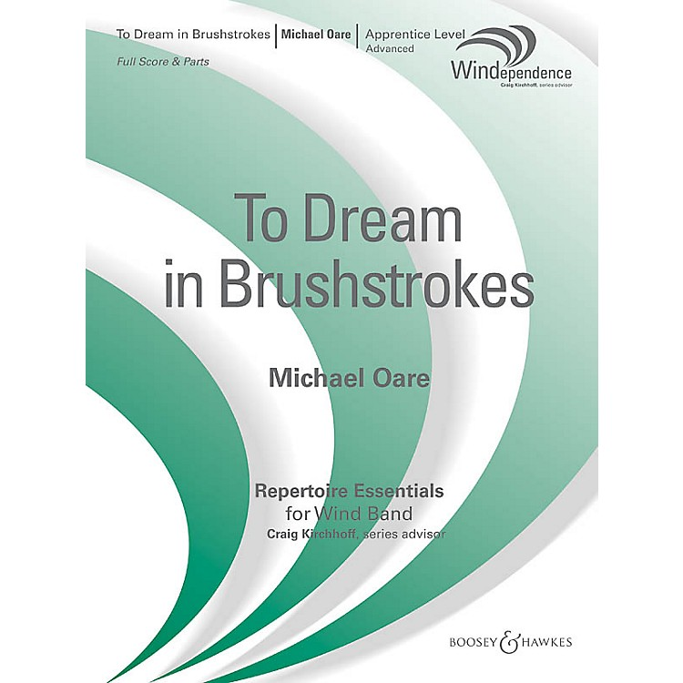 Boosey and HawkesTo Dream in Brushstrokes (Score Only) Concert Band Level 3 Composed by Michael Oare