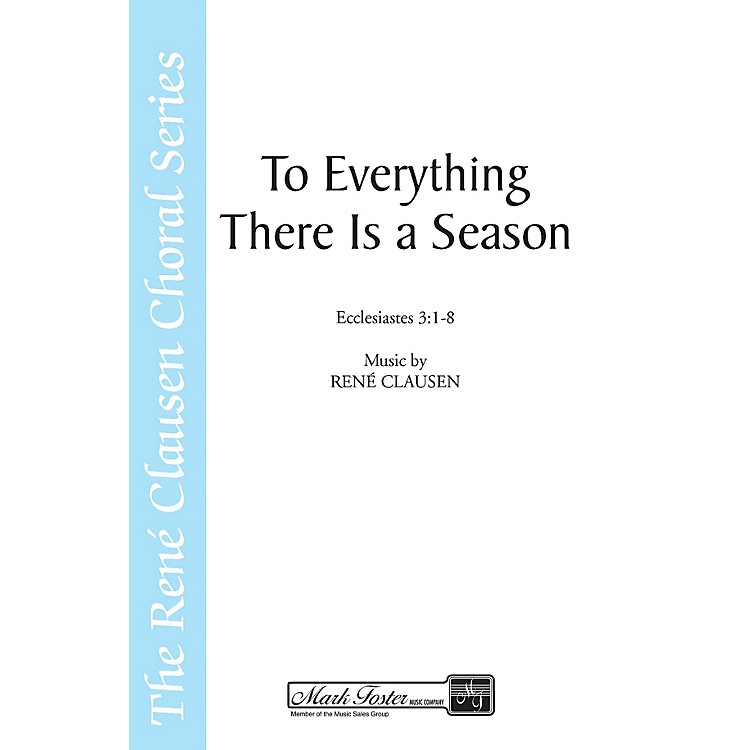 Shawnee PressTo Everything There Is a Season SATB AND OBOE composed by René Clausen