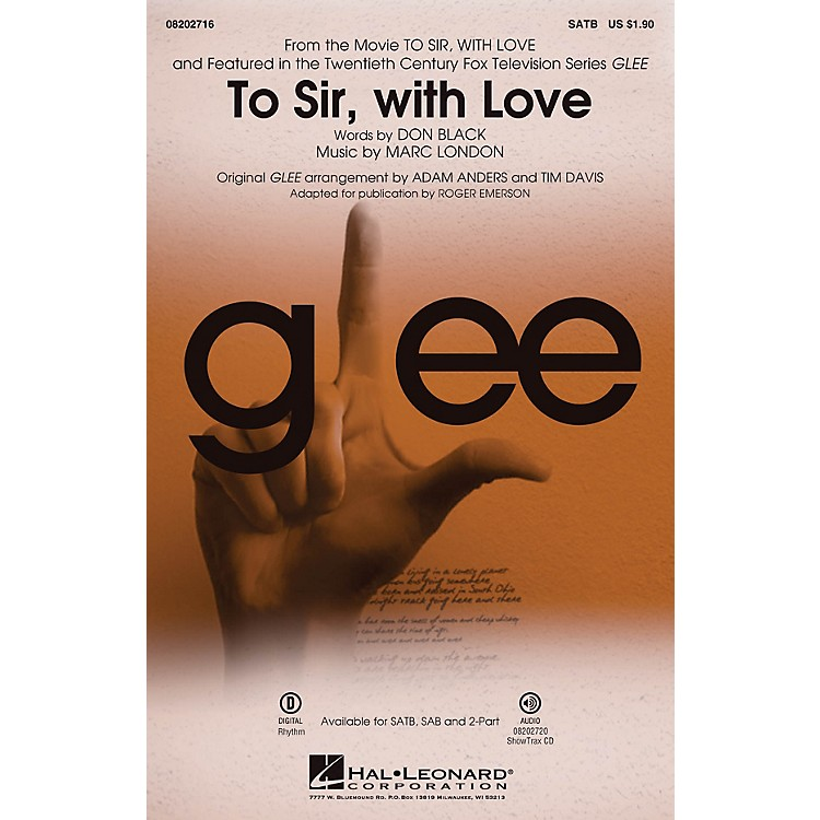 Hal LeonardTo Sir, with Love (featured in Glee) SATB by Glee Cast arranged by Adam Anders