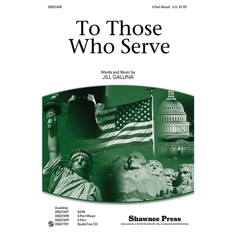 Shawnee PressTo Those Who Serve 3-Part Mixed composed by Jill Gallina