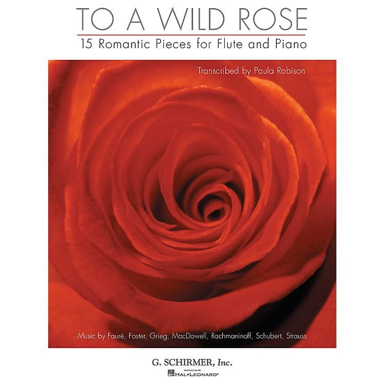 G. SchirmerTo a Wild Rose (15 Romantic Pieces for Flute and Piano) Instrumental Folio Series