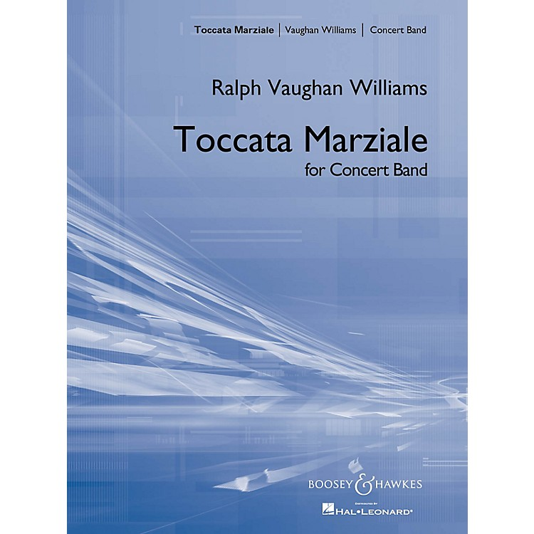 Boosey and HawkesToccata Marziale Concert Band Composed by Ralph Vaughan Williams