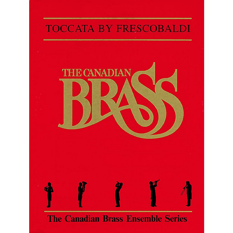 Canadian Brass Toccata (Score and Parts) Brass Ensemble Series by Girolamo Frescobaldi