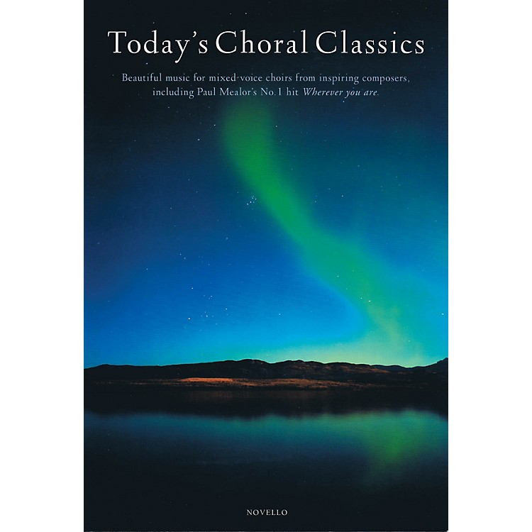 Novello Today's Choral Classics (Beautiful Music for Mixed-Voice Choirs from Inspiring Composers)