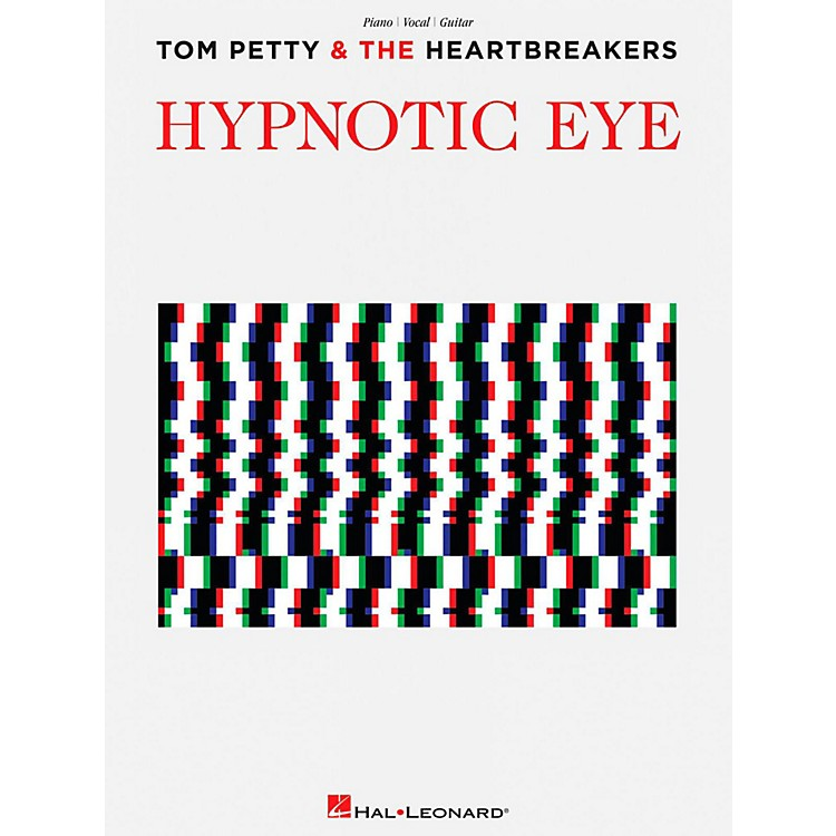Hal Leonard Tom Petty And The Heartbreakers - Hypnotic Eye Piano/Vocal/Guitar Songbook