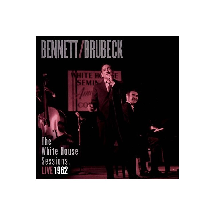 Alliance Tony Bennett - White House Sessions - Live 1962  Tony Bennett,  Dave Brubeck