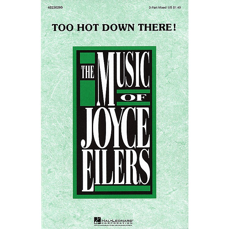 Hal LeonardToo Hot Down There! 3-Part Mixed composed by Joyce Eilers