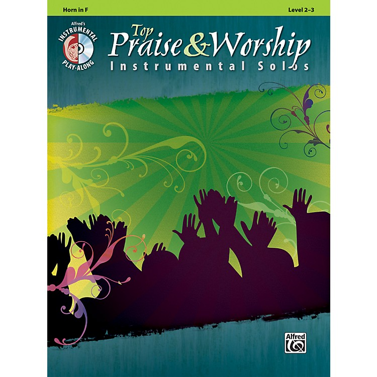 AlfredTop Praise & Worship Instrumental Solos - Horn in F, Level 2-3 (Book/CD)