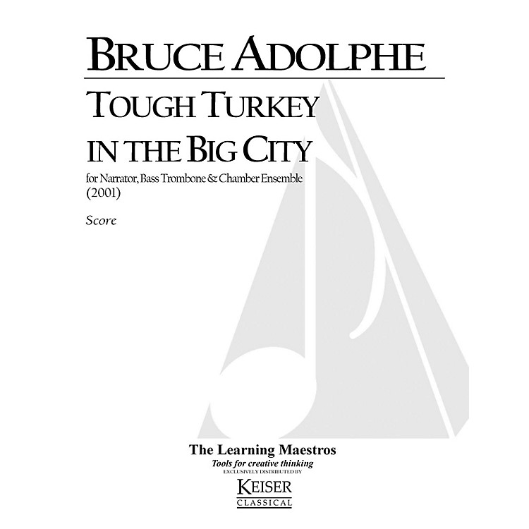 Lauren Keiser Music PublishingTough Turkey in the Big City (for Narrator and Six Players) LKM Music Series by Bruce Adolphe