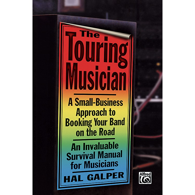 AlfredTouring Musician Booking Your Band on the Road Book