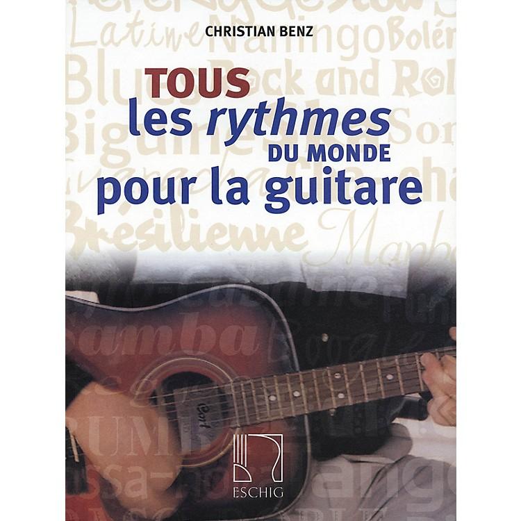 Max EschigTous les rythmes du monde pour la guitare Editions Durand Series Written by Christian Benz