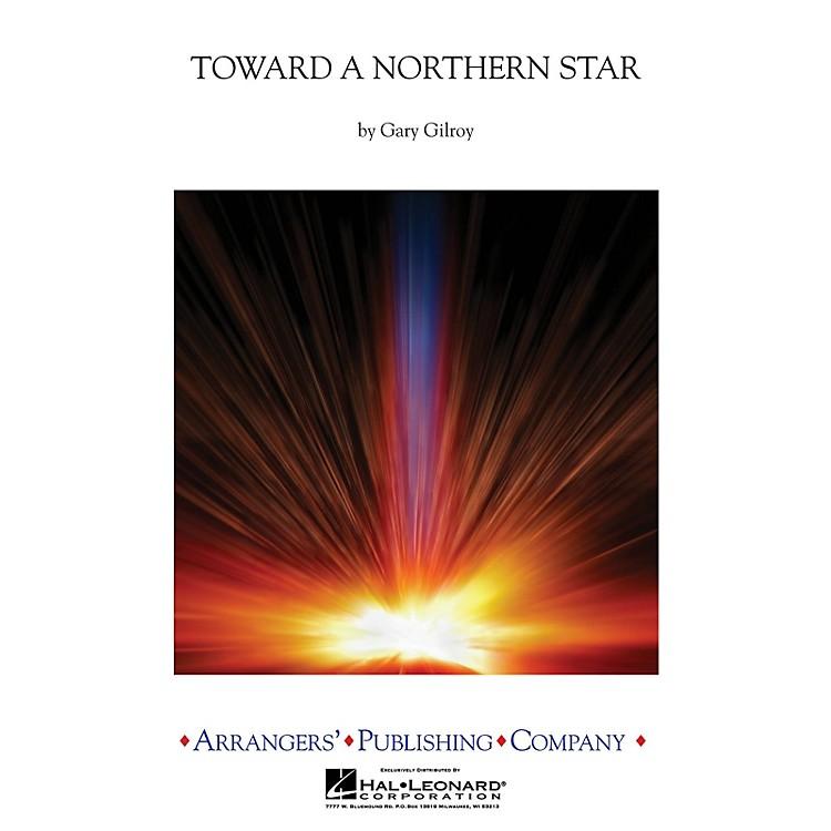 ArrangersToward a Northern Star Concert Band Level 3 Arranged by Gary Gilroy