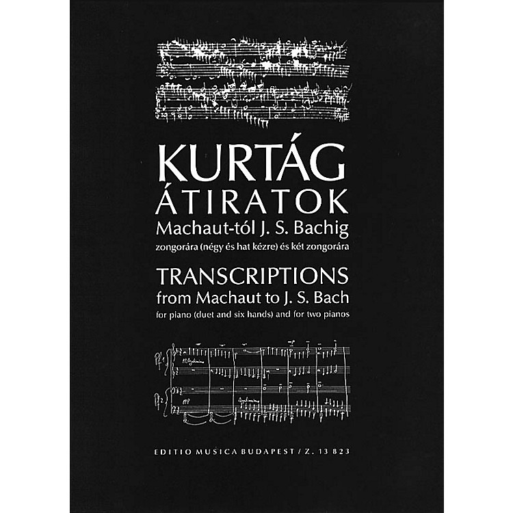 Editio Musica BudapestTranscriptions from Machaut to J.S. Bach EMB Series Composed by György Kurtág