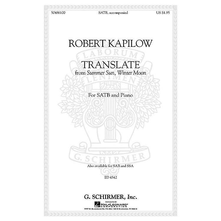 G. SchirmerTranslate (from Summer Sun, Winter Moon) SSA Composed by Robert Kapilow