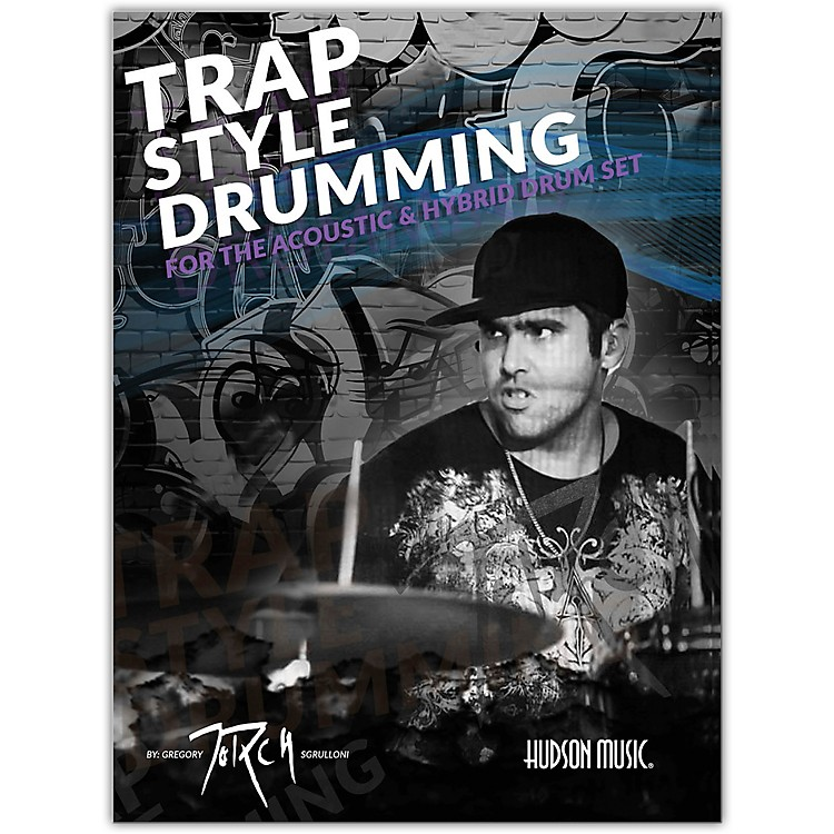 Hudson MusicTraps Style Drumming - Book with Online Video and Audio