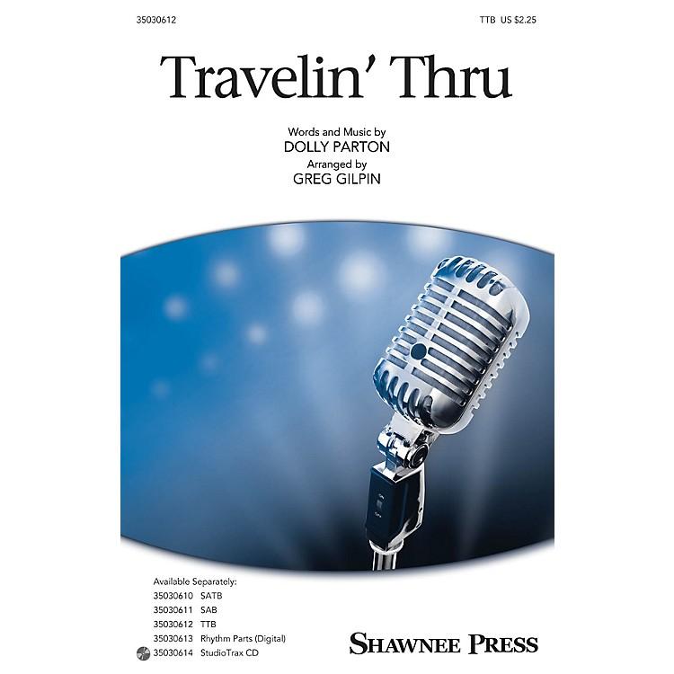 Shawnee PressTravelin' Thru TTB by Dolly Parton arranged by Greg Gilpin
