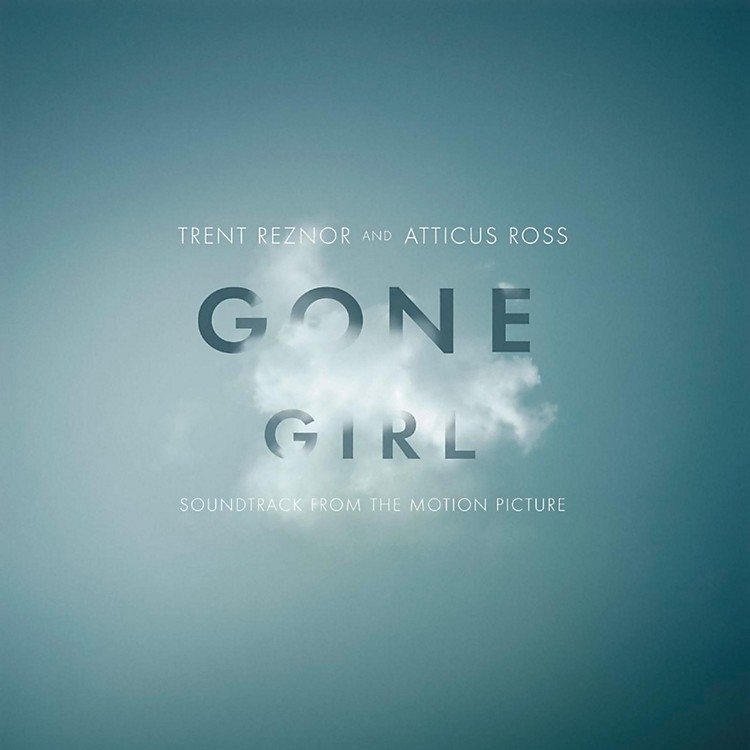 Sony Trent Reznor & Atticus Ross - Gone Girl (Soundtrack)
