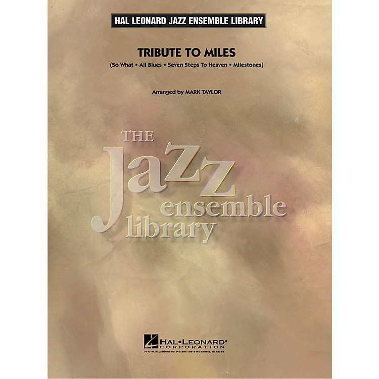 Hal Leonard Tribute to Miles Jazz Band Level 4 by Miles Davis Arranged by Mark Taylor
