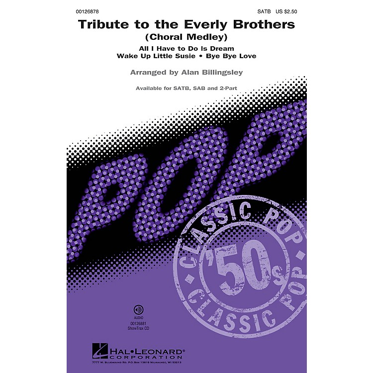 Hal LeonardTribute to the Everly Brothers (Choral Medley) 2-Part by Everly Brothers Arranged by Alan Billingsley