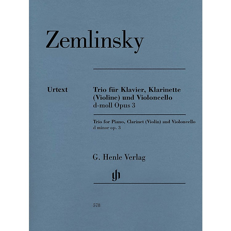 G. Henle VerlagTrio for Piano, Clarinet (Violin) and Violoncello in D-min Op 3 Henle Music by Zemlinsky Edited by Rahmer