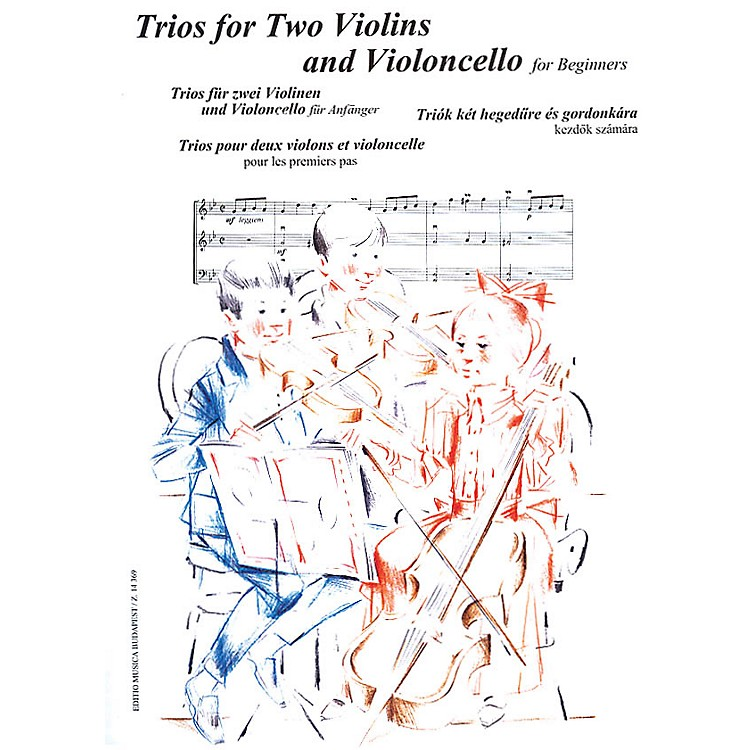 Editio Musica BudapestTrios for Two Violins and Violoncello for Beginners (Score and Parts) EMB Series Edited by András Soós