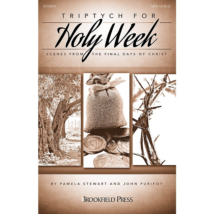 BrookfieldTriptych for Holy Week (Scenes from the Final Days of Christ) SATB composed by John Purifoy