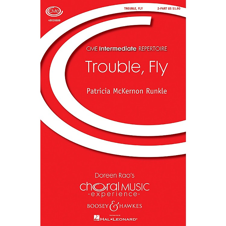 Boosey and HawkesTrouble, Fly (CME Intermediate) 2-Part composed by Patricia McKernon Runkle
