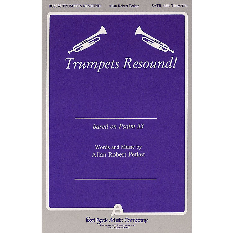 Fred Bock MusicTrumpets Resound SATB composed by Allan Robert Petker