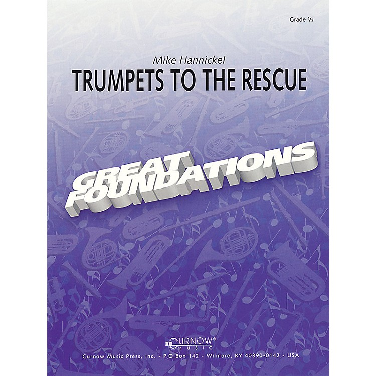 Curnow MusicTrumpets to the Rescue (Grade 0.5 - Score Only) Concert Band Level .5 Composed by Mike Hannickel