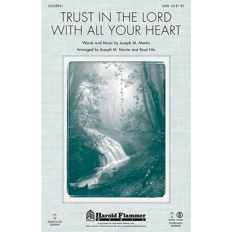 Shawnee PressTrust in the Lord with All Your Heart ORCHESTRATION ON CD-ROM Arranged by Joseph M. Martin