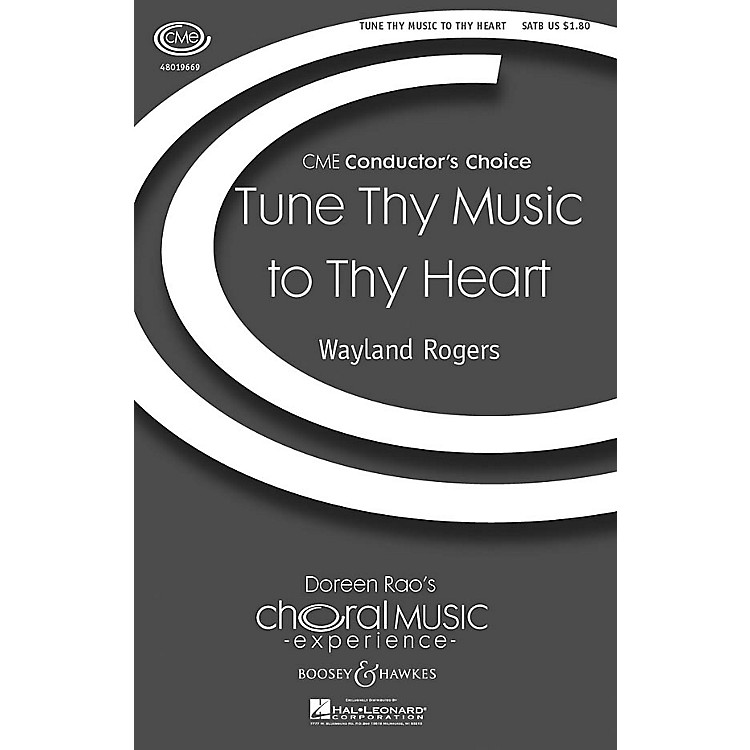 Boosey and HawkesTune Thy Music to Thy Heart (CME Conductor's Choice) SATB a cappella composed by Wayland Rogers