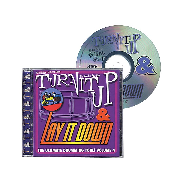 Drum Fun IncTurn It Up and Lay It Down, Volume 4 - Baby Steps to Giant Steps - Play Along CD for Drummers