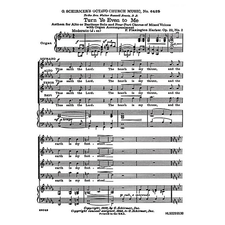 G. SchirmerTurn Ye Even to Me (SATB with organ and alto or baritone solo) SATB composed by F. Flaxington Harker
