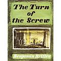 Boosey and Hawkes Turn of the Screw, Op. 54 Boosey & Hawkes Scores/Books Series Composed by Benjamin Britten