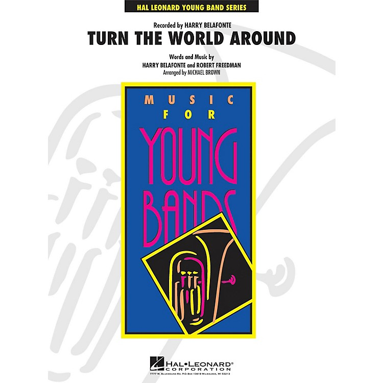 Hal Leonard Turn the World Around - Young Concert Band Level 3 by Michael Brown
