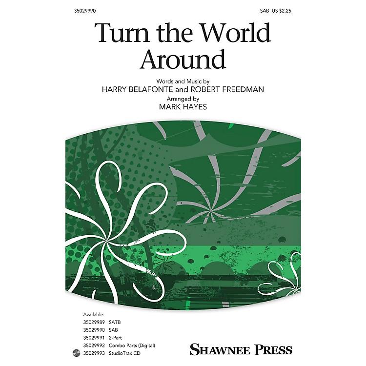 Shawnee PressTurn the World Around SAB arranged by Mark Hayes