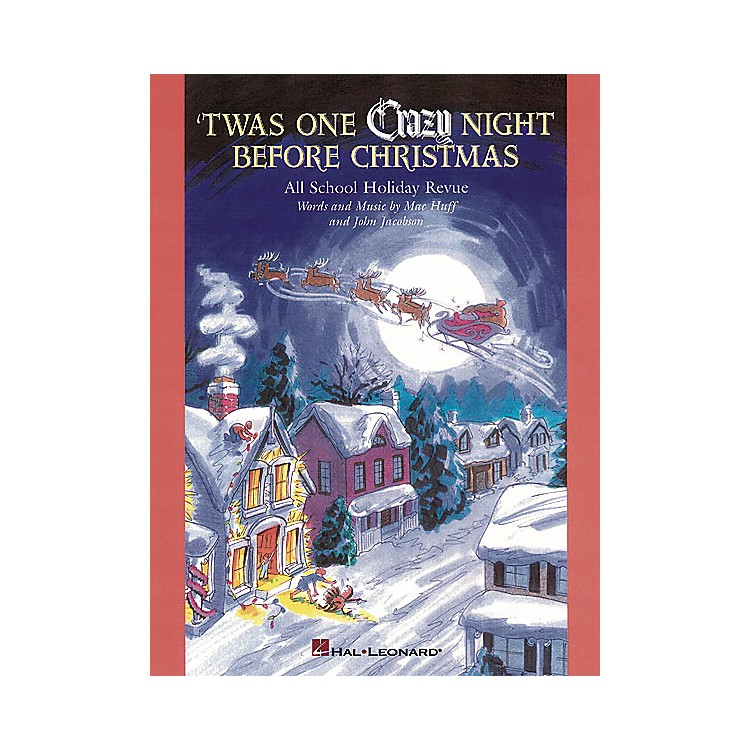 Hal Leonard 'Twas One Crazy Night Before Christmas (Musical) (All-School Holiday Revue) TEACHER ED by John Jacobson